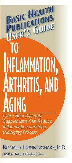 User's Guide to Inflammation Arthritis and Aging - Learn How Diet and Supplements Can Reduce Inflammation and Slow the Aging Process - cover