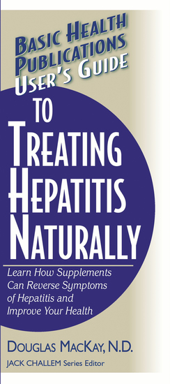 User's Guide to Treating Hepatitis Naturally - Learn How Supplements Can Reverse Symptoms of Hepatitis and Improve Your Health - cover
