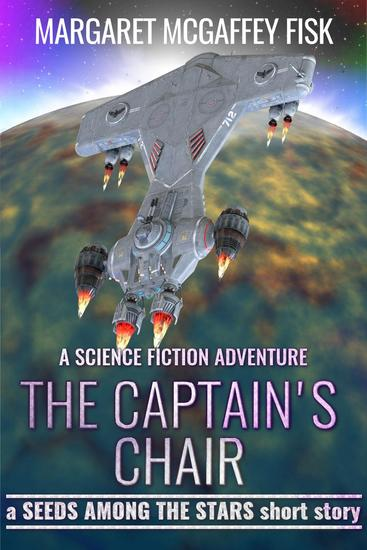 The Captain's Chair: A Science Fiction Adventure - Seeds Among the Stars - cover