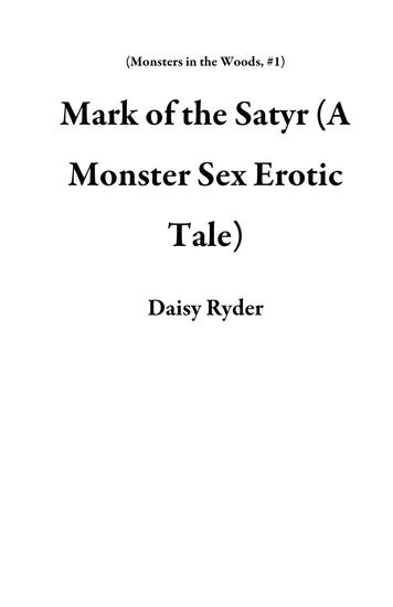 Mark of the Satyr (A Monster Sex Erotic Tale) - Monsters in the Woods #1 - cover