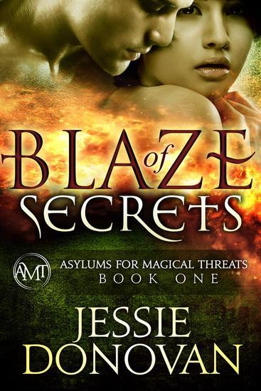Blaze of Secrets - Asylums for Magical Threats #1 - cover