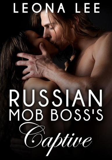 Russian Mob Boss's Captive - cover