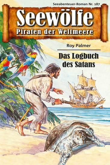 Seewölfe - Piraten der Weltmeere 187 - Das Logbuch des Satans - cover