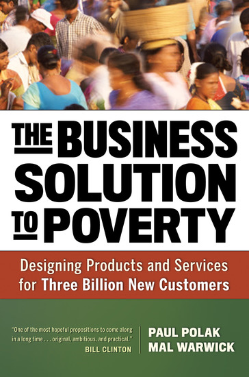The Business Solution to Poverty - Designing Products and Services for Three Billion New Customers - cover