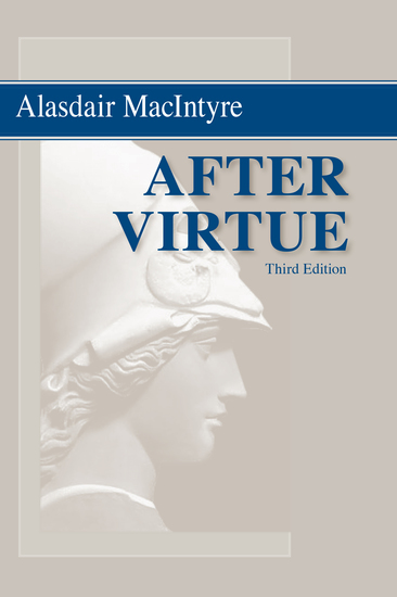 After Virtue - A Study in Moral Theory Third Edition - cover