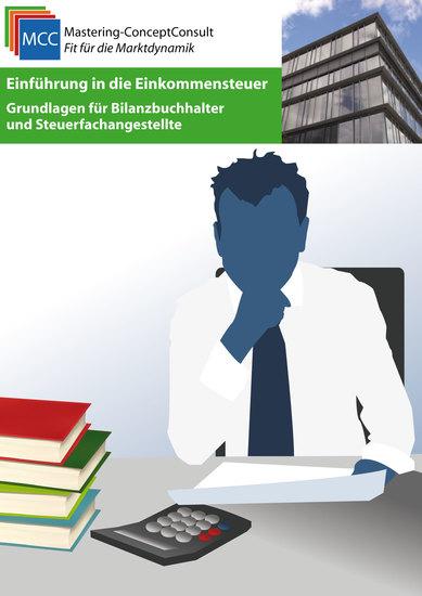 Einführung in die Einkommensteuer - Grundlagen für Bilanzbuchhalter und Steuerfachangestellte - cover