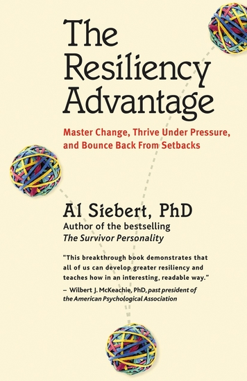 The Resiliency Advantage - Master Change Thrive Under Pressure and Bounce Back from Setbacks - cover