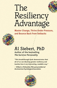 The Resiliency Advantage - Master Change Thrive Under Pressure and Bounce Back from Setbacks