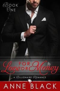 For Love or Money: A Billionaire Romance - For Love or Money #1