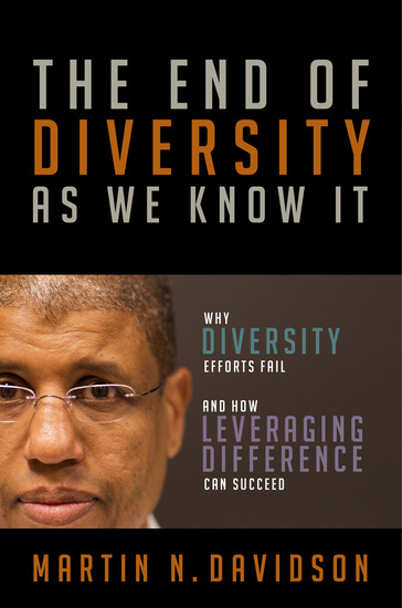 The End of Diversity As We Know It - Why Diversity Efforts Fail and How Leveraging Difference Can Succeed - cover
