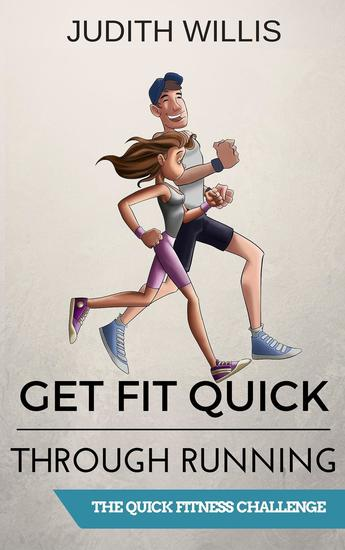 Get Fit Quick Through Running - The Quick Fitness Challenge - cover