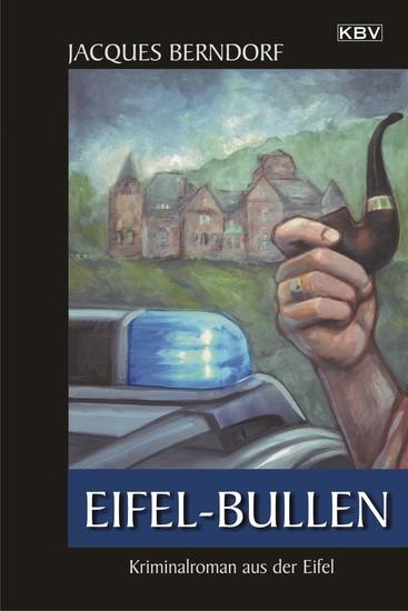 Eifel-Bullen - Ein Siggi-Baumeister-Krimi - cover