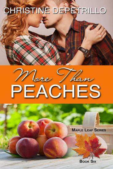 More Than Peaches - The Maple Leaf Series #6 - cover