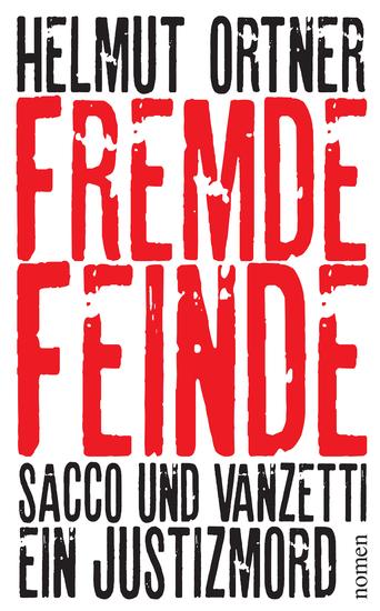 Fremde Feinde - Sacco und Vanzetti - Ein Justizmord - cover