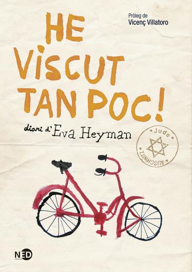 He viscut tan poc! - Diari d'Eva Heyman - cover