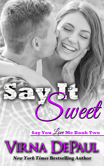Say It Sweet - Say You Love Me Book 2 - cover