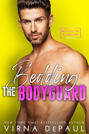 Bedding the Bodyguard - Bedding the Bachelors Book 6 - cover