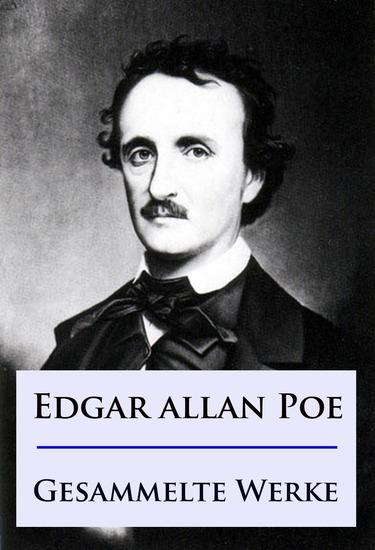 Edgar Allan Poe - Gesammelte Werke - Mysteries Detektivgeschichten uvm - cover
