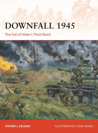 Downfall 1945 - The Fall of Hitler's Third Reich - cover
