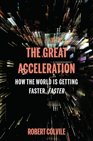 The Great Acceleration - How the World is Getting Faster Faster - cover