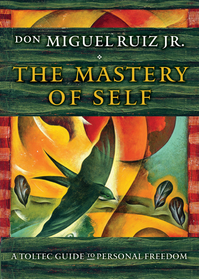 The Mastery of Self - A Toltec Guide to Personal Freedom - cover