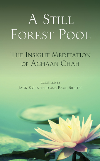 A Still Forest Pool - The Insight Meditation of Achaan Chah - cover