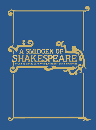 A Smidgen of Shakespeare - Brush up on the Bard with Quotations Trivia and Froli - cover