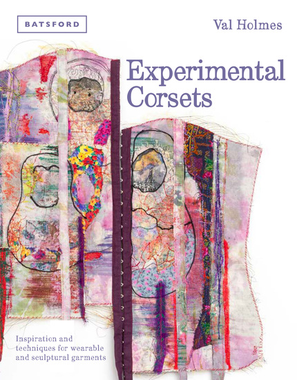 Experimental Corsets - Inspiration and techniques for wearable and sculptural garments - cover