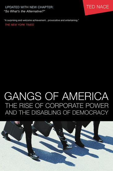 Gangs of America - The Rise of Corporate Power and the Disabling of Democracy - cover
