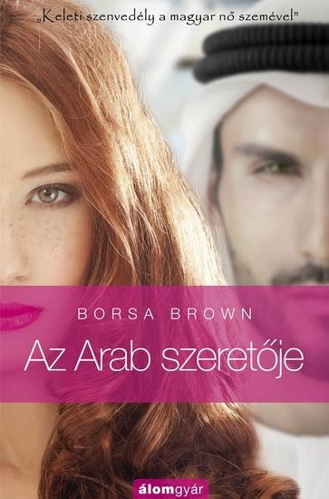Az Arab szeretője - Keleti szenvedély a magyar nő szemével - cover