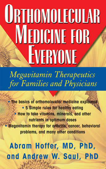 Orthomolecular Medicine for Everyone - Megavitamin Therapeutics for Families and Physicians - cover
