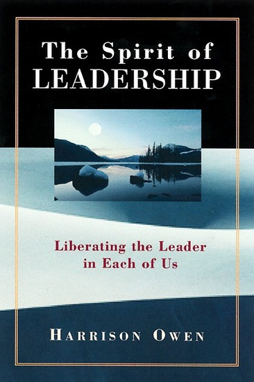 The Spirit of Leadership - Liberating the Leader in Each of Us - cover