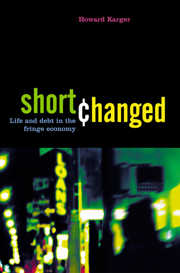 Shortchanged - Life and Debt in the Fringe Economy - cover
