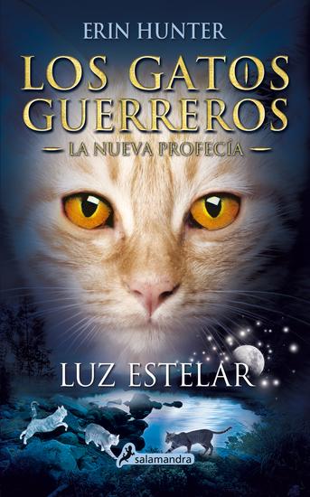 Luz estelar - Los gatos guerreros - La nueva profecía IV - cover
