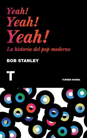 Yeah! Yeah! Yeah! - La historia del pop moderno - cover