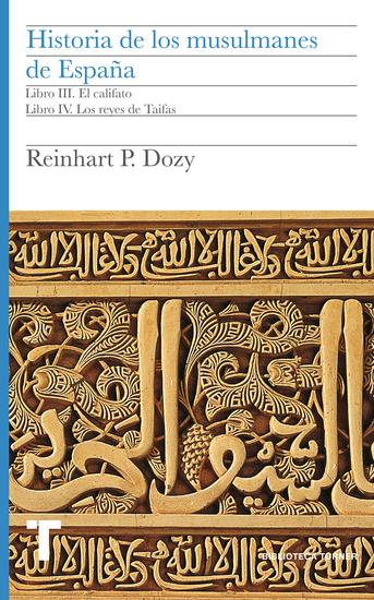 Historia de los musulmanes de España Libros III y IV - El califato Los reyes de Taifas - cover
