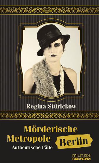 Mörderische Metropole Berlin - Authentische Fälle - cover
