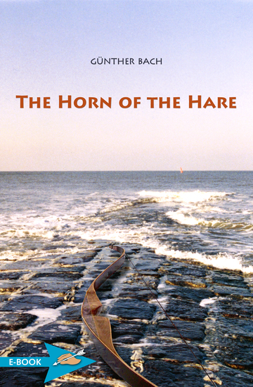 The Horn Of The Hare - A Novel Of Archery - cover