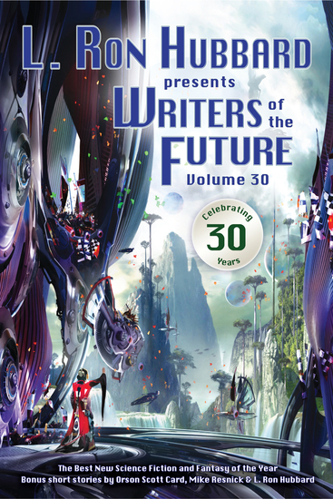 Writers of the Future Volume 30 - The Best New Science Fiction and Fantasy of the Year - cover
