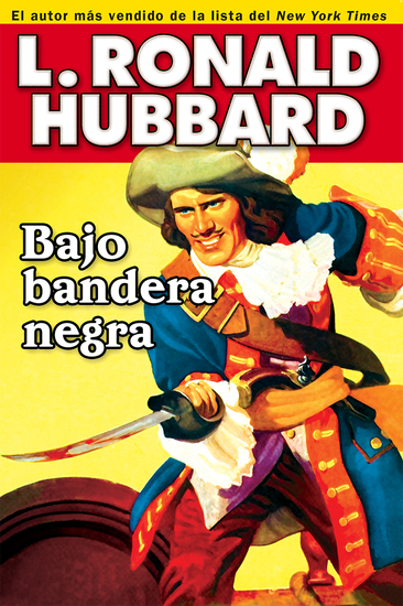 Bajo bandera negra - A Pirate Adventure of Loot Love and War on the Open Seas - cover