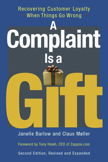 A Complaint Is a Gift - Recovering Customer Loyalty When Things Go Wrong - cover
