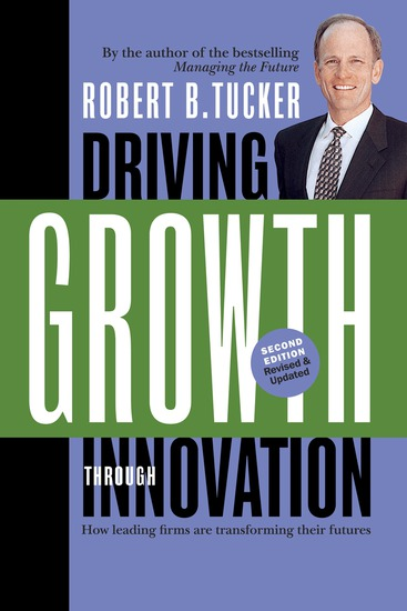 Driving Growth Through Innovation - How Leading Firms Are Transforming Their Futures - cover
