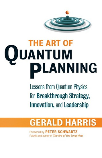 The Art of Quantum Planning - Lessons from Quantum Physics for Breakthrough Strategy Innovation and Leadership - cover