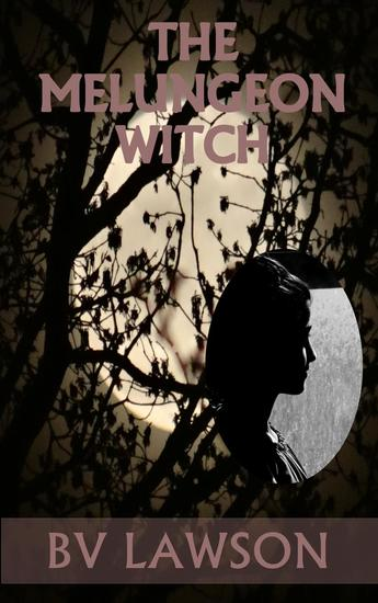 The Melungeon Witch - The Melungeon Witch Short Story Series #1 - cover