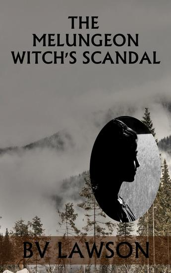 The Melungeon Witch's Scandal - The Melungeon Witch Short Story Series #5 - cover