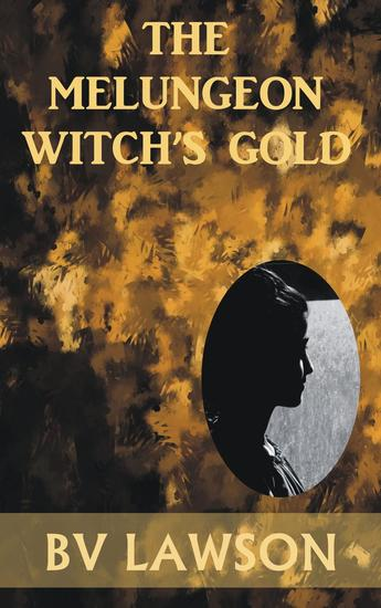 The Melungeon Witch's Gold - The Melungeon Witch Short Story Series #4 - cover