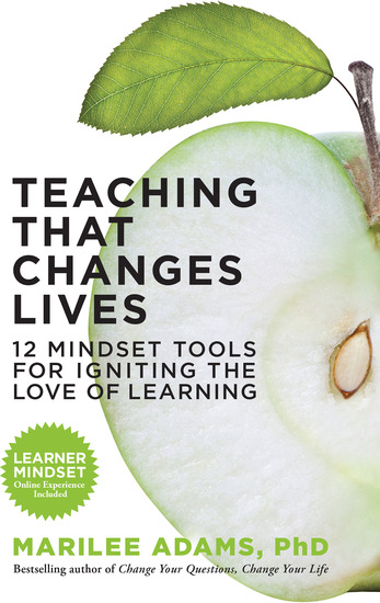 Teaching That Changes Lives - 12 Mindset Tools for Igniting the Love of Learning - cover