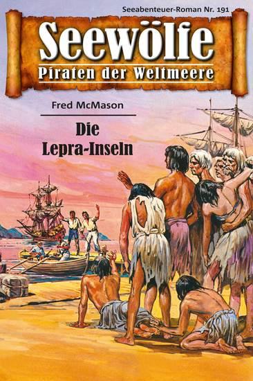Seewölfe - Piraten der Weltmeere 191 - Die Lepra-Inseln - cover