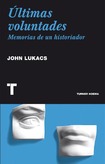 Últimas voluntades - Memorias de un historiador - cover