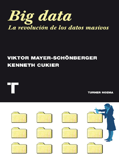 Big data - La revolución de los datos masivos - cover
